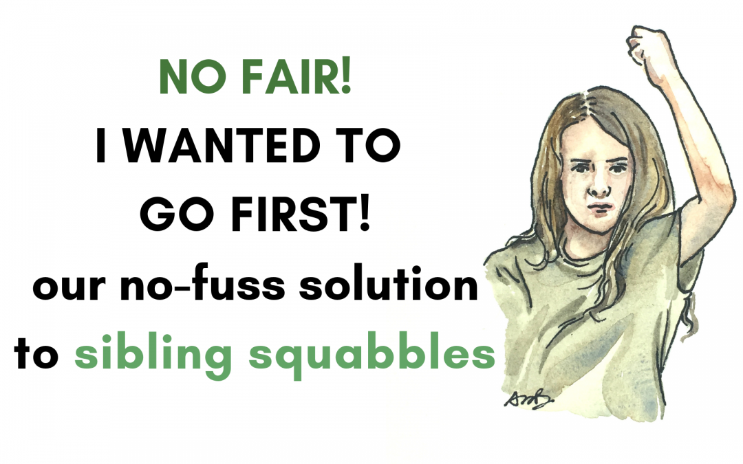 NO FAIR! I WANTED TO GO FIRST! One surprisingly simple solution to solving sibling arguments before they start